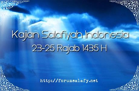 AUDIO: Kajian Salafiyah Indonesia Sabtu-Ahad 23-25 Rajab 1435H