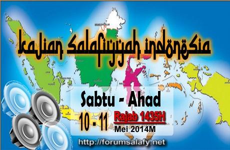 AUDIO: Kajian Salafiyah Indonesia Sabtu-Ahad 09-11 Rajab 1435H