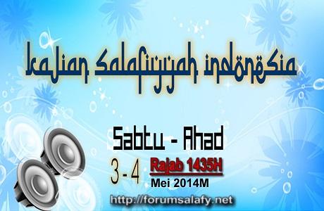 AUDIO: Kajian Salafiyyah Indonesia, Sabtu-Ahad, 3-4 Rajab 1435H / 3-4 Mei 2014M