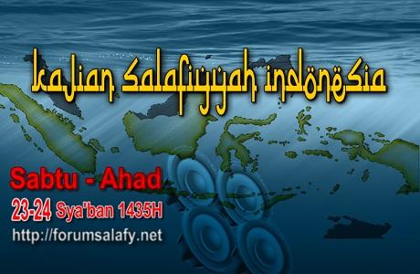 Audio Kajian Salafiyah Indonesia 22-23 Sya'ban 1435H/21-22 Juni 2014M
