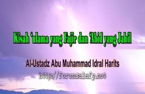 Kisah ulama yang Fajir dan Abid yang Jahil1