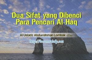 Dua Sifat Yang Dibenci Para Pencari Al-Haq
