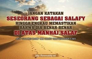 Jangan Katakan dia Salafy, Hingga engkau memastikan dia di atas manhaj salaf