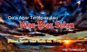 Doa Agar Terlepas Dari Was-was Setan