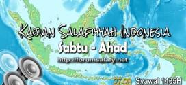 Audio: Kajian Salafiyah Indonesia Sabtu-Ahad 27-28 Syawal 1435H