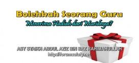 Bolehkah Seorang Guru Menerima Hadiah dari Muridnya?