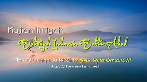 Audio: Kajian Salafiyah Indonesia Sabtu-Ahad 18 – 19 Dzulqa'da 1435H