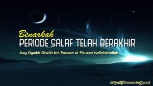 Benarkah Periode Salaf Telah Berakhir