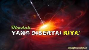 Ibadah Yang Disertai Riya