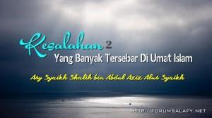 Kesalahan-kesalahan yang tersebar di umat islam-3