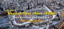 Audio: Khutbah Idul Adha 1435H – Salafiyah Indonesia