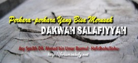 Silsilah Perkara-perkara Yang Bisa Merusak Dakwah Salafiyyah – bagian 1