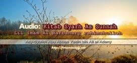 Audio: Kitab Syarh As Sunnah Lil Imam Al Barbahary rahimahullah