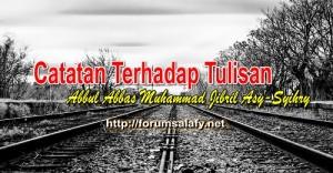 Catatan Terhadap Tulisan Abul Abbas Muhammad Jibril Asy Syihry