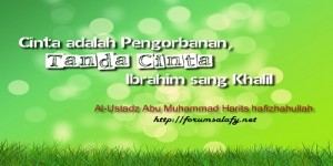 Cinta adalah Pengorbanan Tanda Cinta Ibrahim sang Khalil