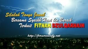 Silsilah Tanya Jawab Bersama Syaikh Hani bin Buraik Terkait Fitnah Dzulqarnain1