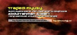 Tragedi Fiyusy, Bukti Nyata Makar dan Kejahatan Al-Mughoffal Abdurrahman Al Mar'i Yang Membuat Ahlussunnah Menangis