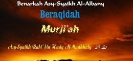 Benarkah Asy Syaikh Al-Albany Beraqidah Murji'ah