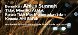 Benarkah Ahlus Sunnah Tidak Memiliki Akhlak Karena Tidak Mau Mengucapkan Salam Kepada Ahli Bid'ah