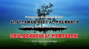 Penegasan Berulangkali Dari Al Allamah Rabi' Al Madkhaly Tentang Bahaya dan Makarnya Dzulqarnain Al Makassari