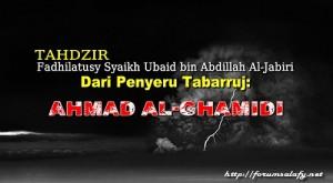 Tahdzir Syaikh Ubaid dari penyeru tabarruj, ahmad al ghamidi