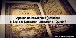 Apakah Boleh Menulis (Sesuatu) di Sisi-sisi Lembaran-lembaran al-Qur'an
