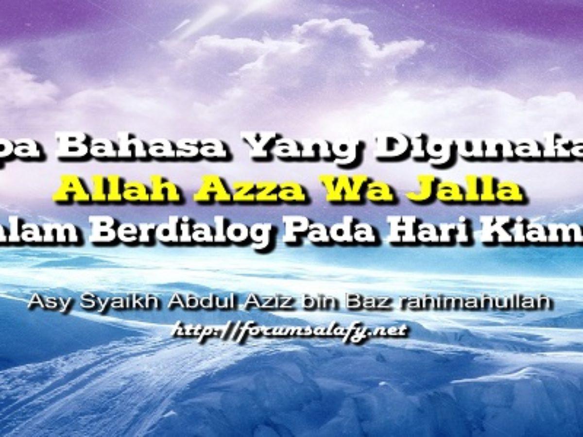 Apa Bahasa Yang Digunakan Allah Azza Wa Jalla Dalam Berdialog Pada Hari Kiamat Forum Salafy