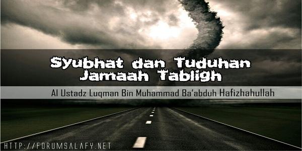 Bantahan Untuk Syubhat dan Tuduhan Serampangan Jama'ah Tabligh