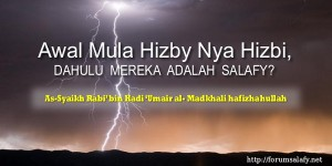 Awal Mula Hizby Nya Hizbi, Dahulu Mereka Adalah Salafy