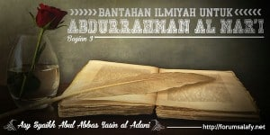 Bantahan Untuk Abdurrahman Al Mar'i [Bagian Tiga]