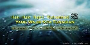 Hak–Hak Nabi Muhammad Shallallahu 'alaihi wasallam yang Wajib Kita Tunaikan