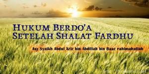 Hukum Berdo'a Setelah Shalat Fardhu