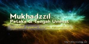 Mukhadzzil Petaka di Tengah Ummat