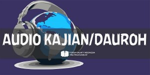 Audio Kajian Ramadhan dan Khutbah 'Ied 1436H ~ [update]